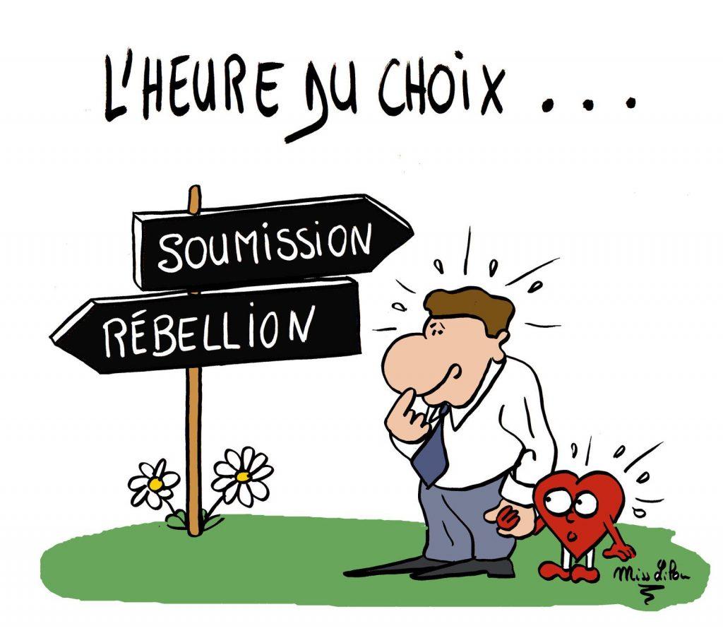 dessin presse humour choix rébellion image drôle soumission