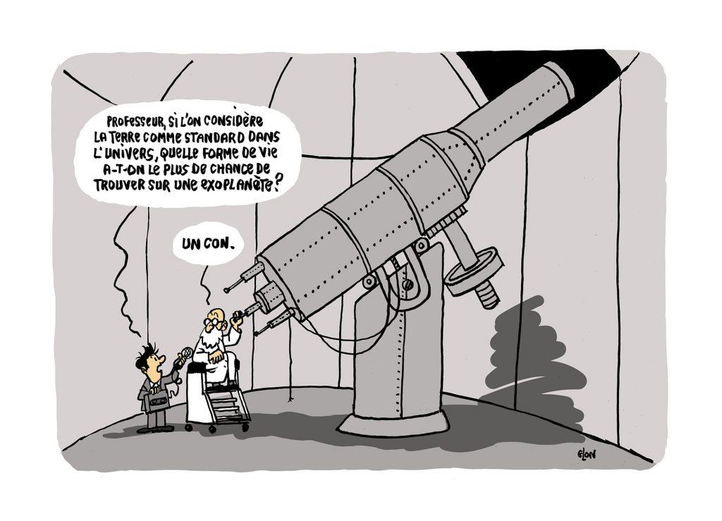 dessin presse humour astronomie exoplanète image drôle forme vie cons