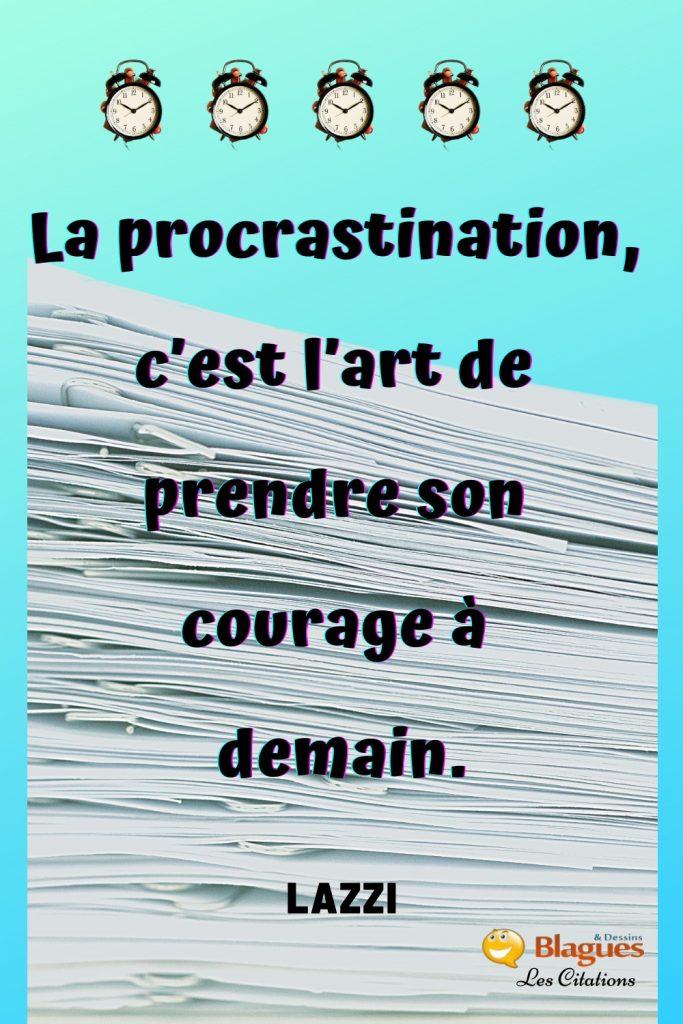 citation Lazzi procrastination courage demain deux mains