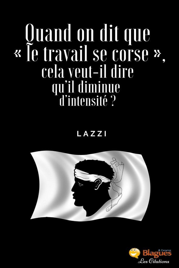 citation Lazzi Corse travail