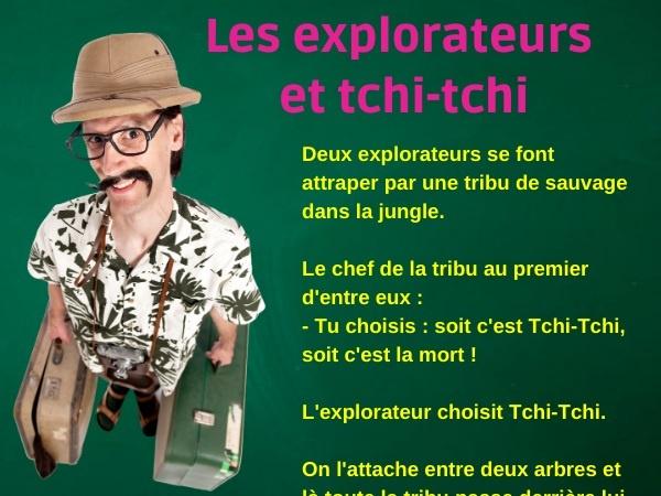 humour, blague sur les explorateurs, blague sur tchi-tchi, blague sur la sodomie, blague sur la mort, blague sur les choix, blague sur les anus
