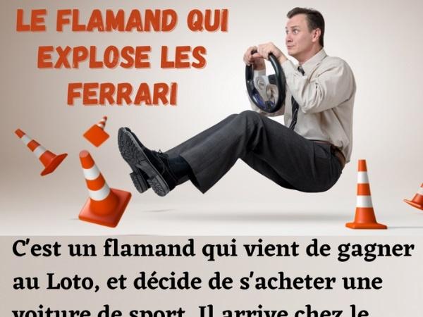 humour blague Flamand, blague loto, blague gagnant, blague fortune, blague Ferrari, blague panne, blague moteur, blague concessionnaire, blague rallye, blague vitesse, blague explosion, blague accompagnement