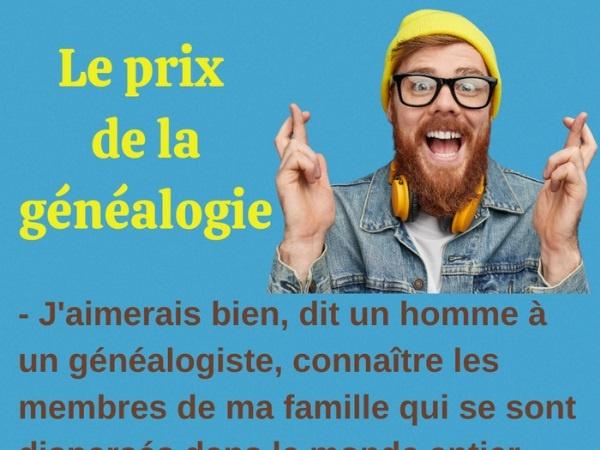 humour, blague famille, blague généalogie, blague généalogiste, blague membre, blague recherche, blague coût, blague prix, blague dispersion, blague diaspora, blague loto, blague cousin, blague économie, blague vénalité
