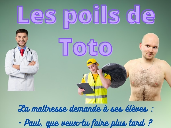 humour, blague de Toto, blague sur l'école, blague sur les métiers, blague sur les poils, blague sur la prostitution, blague sur l'argent