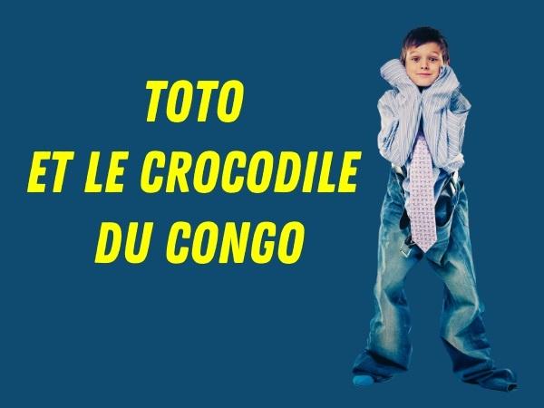 humour, blague de Toto, blague sur les crocodiles, blague sur le Congo, blague sur l'eau potable, blague sur chier dans son froc, blague sur les peurs