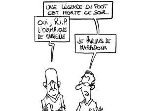 dessin presse humour foot Olympique Marseille OM image drôle football mort Diego Maradona