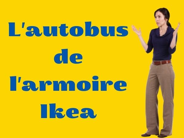humour, blague sur IKEA, blague sur les cocus, blague sur les armoires, blague sur les autobus, blague sur les services après-vente, blague sur les vibrations