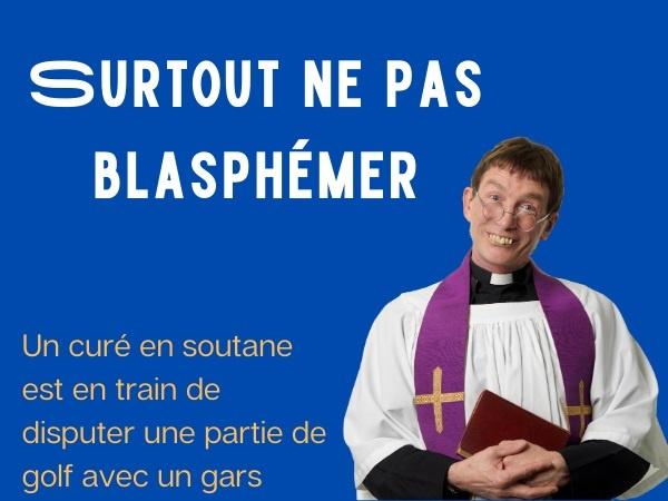 humour, blague sur les curés, blague sur Dieu, blague sur les blasphèmes, blague sur les golfeurs, blague sur la vulgarité, blague sur la foudre divine