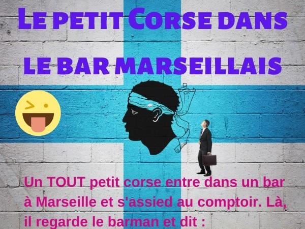 humour, blague sur les corses, blague sur la gratuité, blague sur Marseille, blague sur les bars, blague sur les menaces, blague sur les peurs