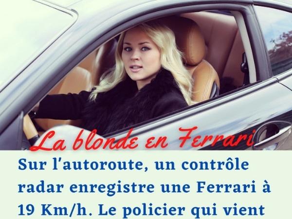 humour, blague sur les blondes, blague sur les Ferrari, blague sur le Code de la Route, blague sur les excès de vitesse, blague sur les autoroutes, blague sur les contrôles radar