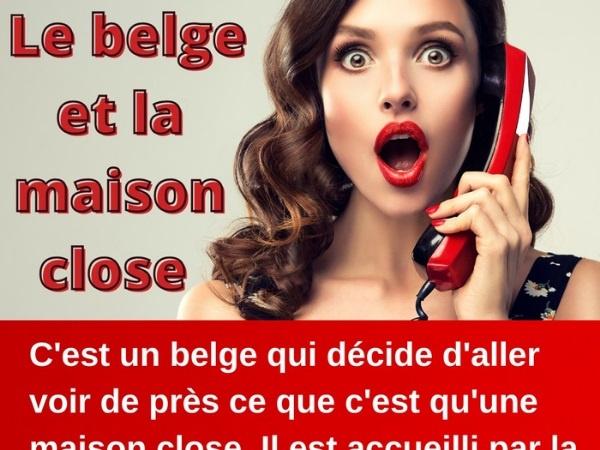 humour, blague sur les Belges, blague sur les mères maquerelles, blague sur les maisons closes, blague sur les masturbations, blague sur les branlettes, blague sur les prix