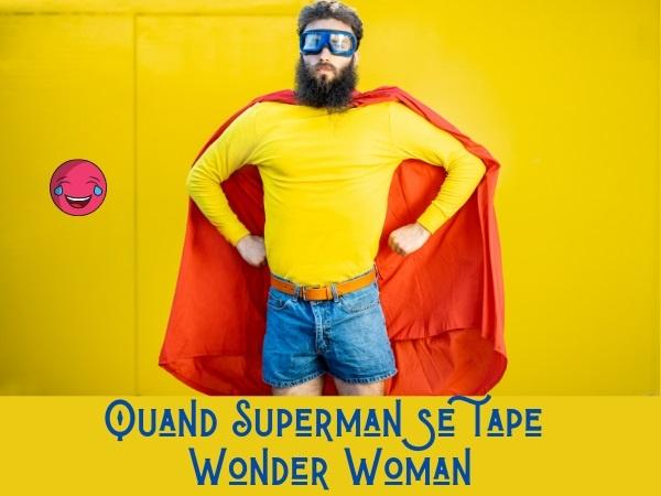 humour, blague Superman, blague superhéros, blague Batman, blague Wonder Woman, blague homme invisible, blague sodomie, blague sexe, blague pénétration, blague excitation, humour sexuel
