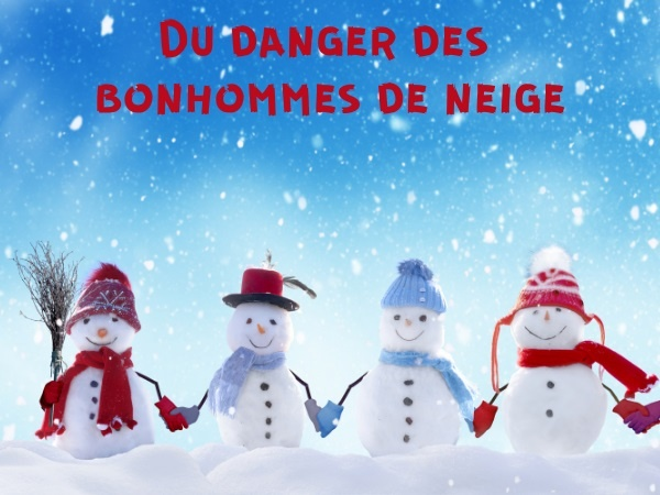 humour, blague bonhomme de neige, blague neige, blague revendications, blague féminisme, blague homosexualité, blague terrorisme, blague reproches