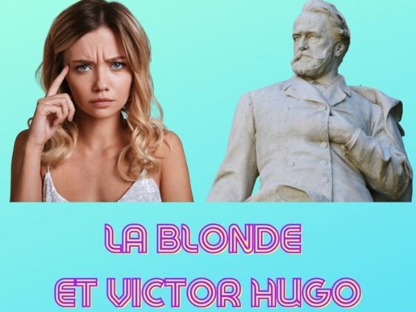 humour, blague sur les blondes, blague sur Victor Hugo, blague sur les restaurants, blague sur la mort, blague sur les mouvements, blague sur les écrivains