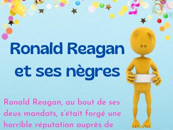 humour, blague sur Ronald Reagan, blague sur les nègres, blague sur les discours, blague sur les vieux cons, blague sur les vengeances, blague sur les tribunes