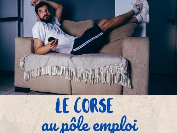 humour, blague sur la Corse, blague sur Pôle Emploi, blague sur les chômeurs, blague sur les embauches, blague sur la chance, blague sur les fainéants