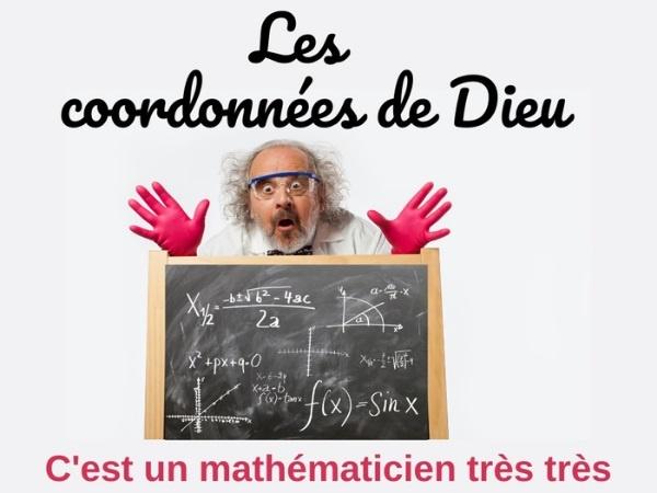 humour, blague sur les religions, blague sur Dieu, blague sur les mathématiciens, blague sur les calculs, blague sur le cache-cache, blague sur les coordonnées