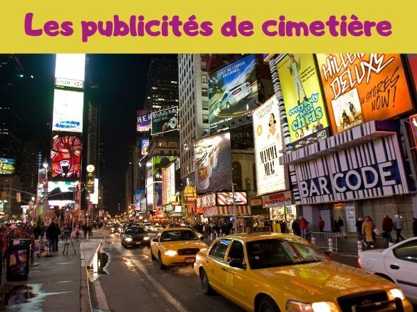 humour, blague sur les publicités, blague sur New York, blague sur les américains, blague sur les cimetières, blague sur les tombes, blague sur la contraception