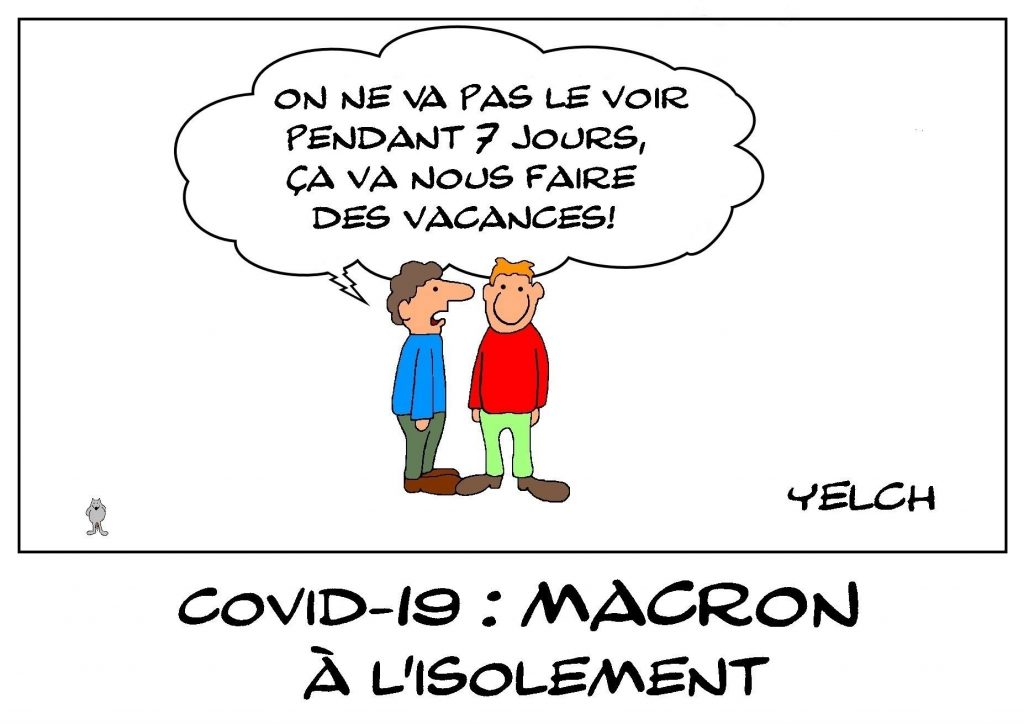 dessins humour coronavirus covid-19 image drôle Emmanuel Macron positif isolement