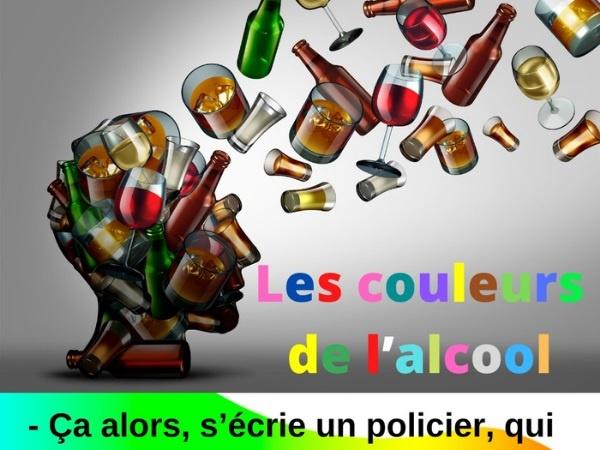 humour, contrôle d'alcoolémie, blague sur les contrôles d'alcoolémie, alcoolémie, blague sur l'alcoolémie, couleur, blague sur les couleurs, arc-en-ciel, blague sur les arcs-en-ciel, alcool, blague sur l'alcool, ballon, blague sur les ballons, policier, blague sur les policiers, police, blague sur la police, pastis, blague sur le pastis, beaujolais, blague sur le Beaujolais, camionneur, blague sur les camionneurs, routier, blague sur les routiers, chartreuse, blague sur la chartreuse