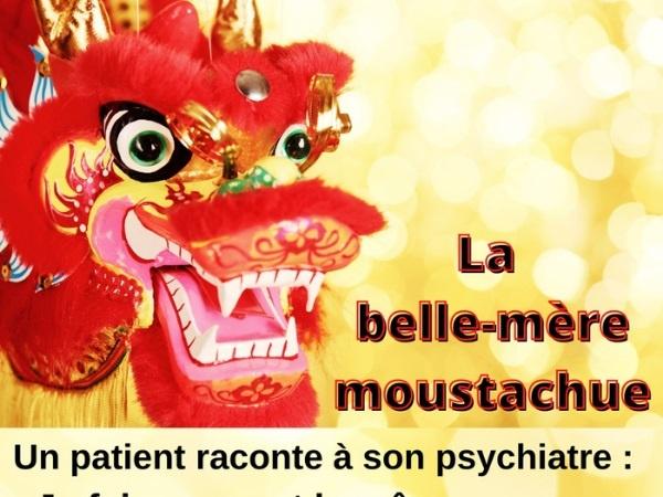humour, belle-mère, blague sur les belles-mères, patient, blague sur les patients, psychiatre, blague sur les psychiatres, psy, blague sur les psys, dragon, blague sur les dragons, dents jaunes, blague sur les dents jaunes, cracher du feu, blague sur cracher du feu, rêve, blague sur les rêves, complexe, blague sur les complexes, infériorité, blague sur l'infériorité, complexe d'infériorité, blague sur les complexes d'infériorité, moustache, blague sur les moustaches, moustachu, blague sur les moustachus
