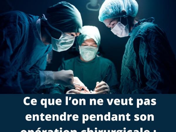 humour, bloc opératoire, blague bloc opératoire, chirurgie, blague chirurgie, derniers mots, blague derniers mots, opération chirurgicale, blague opération chirurgicale, santé, blague santé, chirurgiens, blague chirurgiens