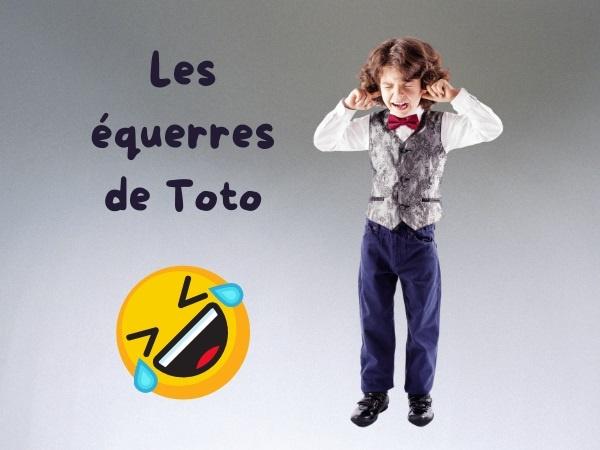 humour, blague de Toto, blague sur les équerres, blague sur les mathématiques, blague sur les engueulades, blague sur les sœurs, blague sur les règles