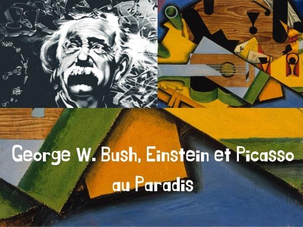 humour, blague sur George W. Bush, blague sur Albert Einstein, blague sur Pablo Picasso, blague sur Dieu, blague sur le Paradis, blague sur les preuves