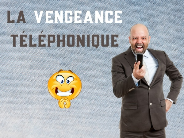 humour, blague téléphone, blague vengeance, blague numéro, blague faux numéro, blague erreur, blague numéro de téléphone, blague coup de fil, blague canular, blague canular téléphonique