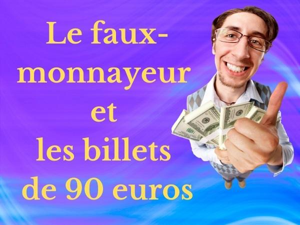 humour, blague monnaie, blague argent, blague faux-monnayeur, blague billet, blague somme, blague fausse monnaie, blague changement, blague arnaque, blague malfaiteur