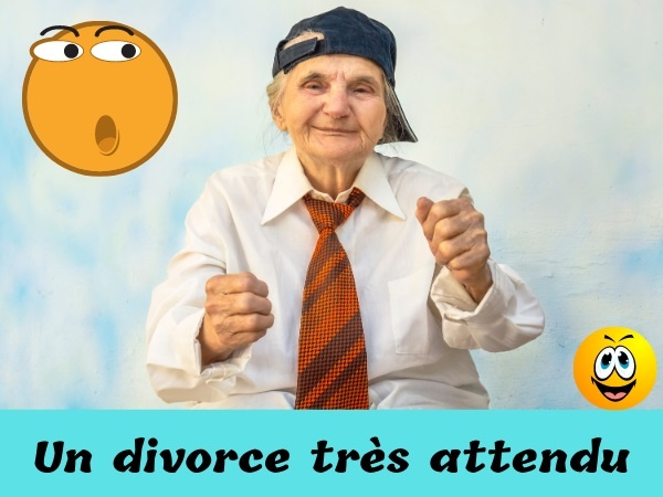 humour, blague couple, blague vie de couple, blague séparation, blague divorce, blague conseiller conjugal, blague juge, blague enfant, blague attente, blague mort, blague obstination, blague nonagénaire, blague vieux