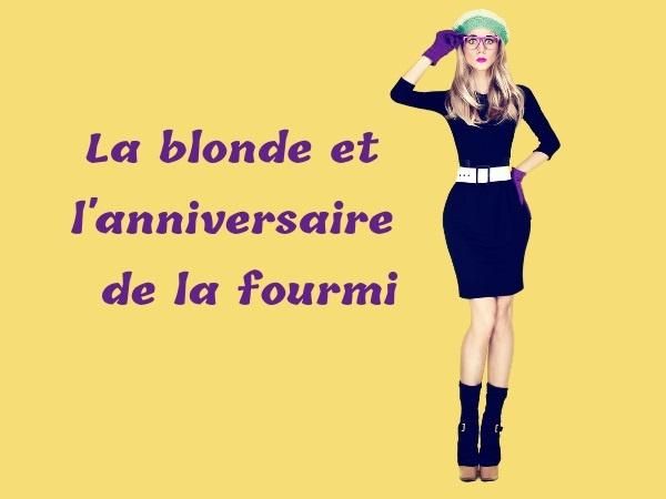 humour, blague blonde, blague fourmi, blague anniversaire, blague fête, blague chanson, blague applaudissement, blague mort, blague écrasement, blague larme, blague trottoir