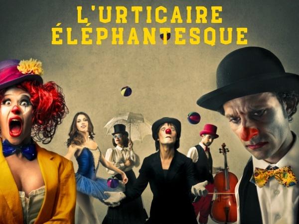 humour, blague urticaire, blague maladie, blague cirque, blague lavement, blague éléphant, blague show-business, blague santé, blague médecin, blague métier, humour éléphantesque