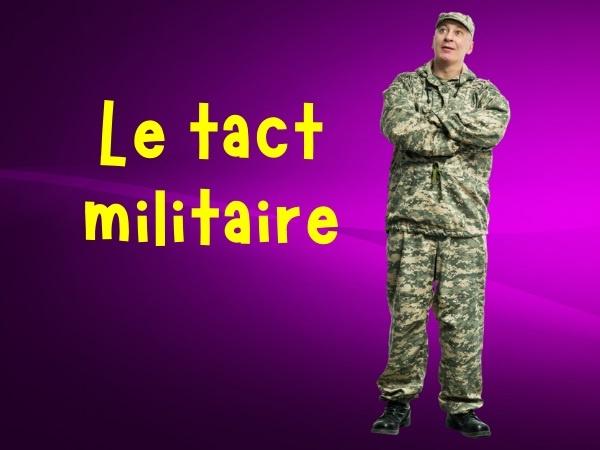humour, blague sur les militaires, blague sur l'infanterie, blague sur les décès, blague sur les annonces, blague sur les sœurs, blague sur avec tact et mesure