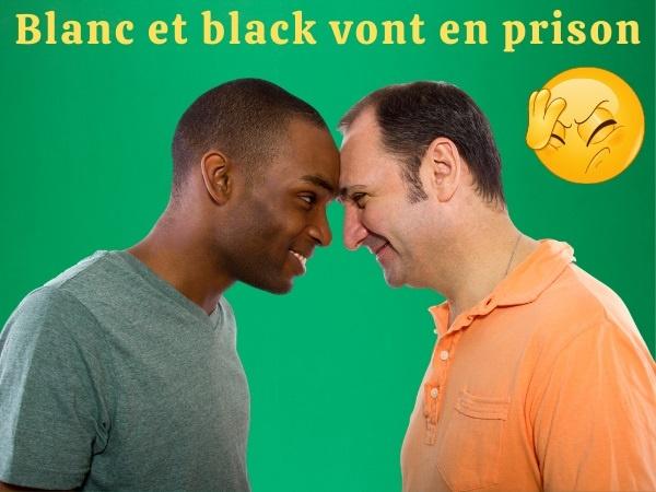 humour, blague prison, blague blancs, blague blacks, blague sexe, blague cellule, blague sodomie