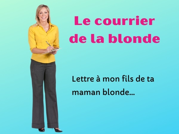 humour, blague blondes, blague courrier, blague écriture, blague fils, blague mère, blague bêtise
