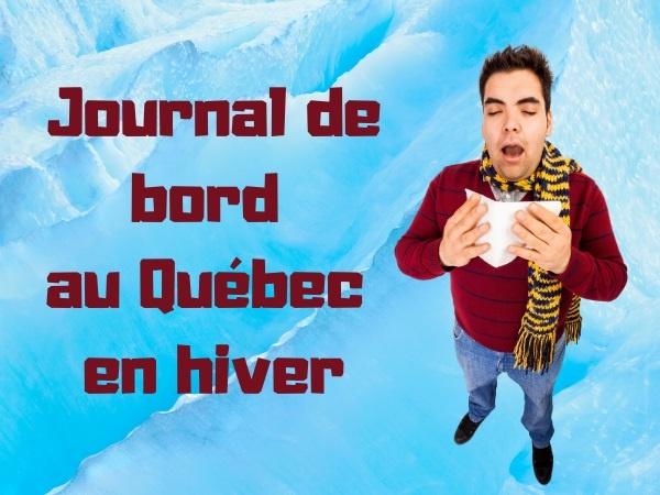 humour, Québec, blague Québec, neige, blague neige, hiver, blague hiver, Canada, blague Canada, journal de bord, blague journal de bord, québécois, blague québécois