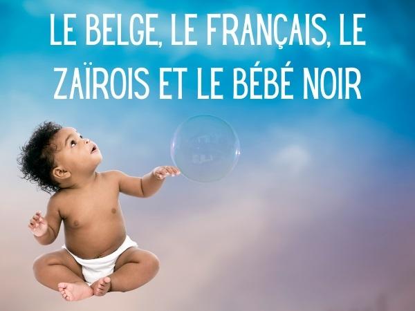 humour, belges, blague belges, français, blague français, zaïrois, blague zaïrois, pères, blague pères, bébés, blague bébés, maternité, blague maternité, identification, blague identification