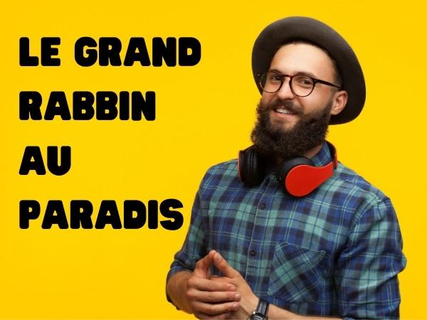 humour, blague sur les Juifs, blague sur le Paradis, blague sur les rabbins, blague sur les conducteurs de bus, blague sur les prières, blague sur les synagogues