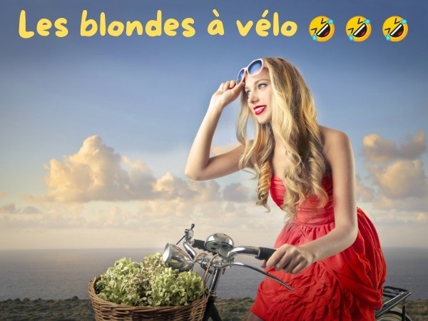 blague blonde, blague connerie, blague conne, blague vélo, blague bicyclette, blague selle, blague pneu, blague guidon, blague siège, blague dégonflage, blague balade