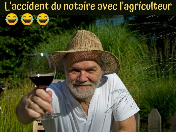 blague notaire, blague alcool, blague paysan, blague agriculteur, blague accident, blague gendarme, humour