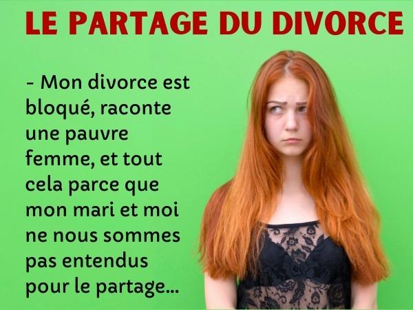 humour, blague sur les divorces, blague sur les partages, blague sur les séparations, blague sur la garde des enfants, blague sur les belles-mères, blague sur les blocages