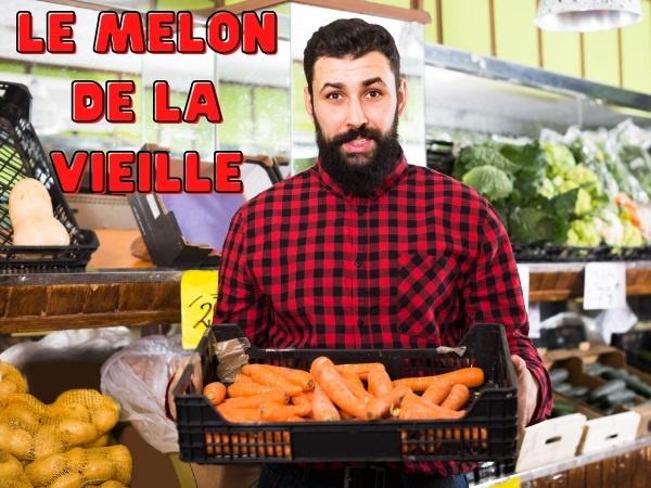 blague vieilles, blague vieillesse, blague nourriture, blague melon, blague primeur, blague fruits, blague légumes, humour