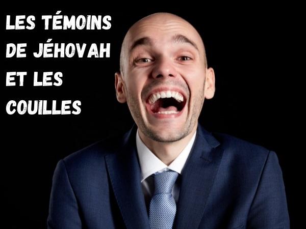 blague couilles, blague testicules, blague témoins de Jéhovah, blague ressemblances, blague secte, humour
