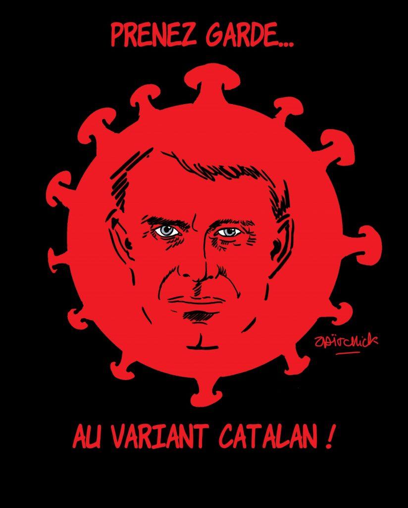 dessins humour coronavirus covid19 image drôle Manuel Valls variant catalan