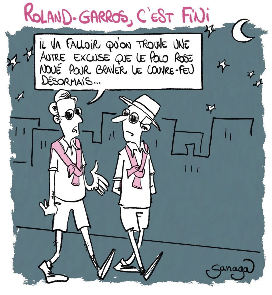 dessin presse humour tournoi Roland-Garros image drôle coronavirus couvre-feu