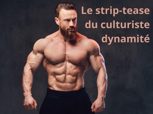 blague striptease, blague culturiste, blague muscles, blague dynamite, blague taille du sexe, blague mèche, humour