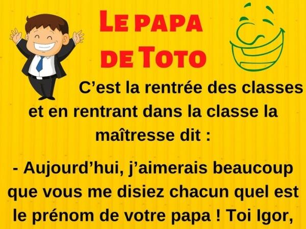 Toto, blague de Toto, rentrée des classes, blague rentrée des classes, prénom, blague prénom, ignorance, blague ignorance, père, blague père, appel, blague appel, humour