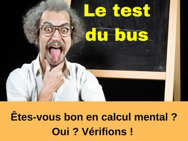 blague calcul mental, blague piège, blague bus, blague arrêt, blague passagers, blague test, humour