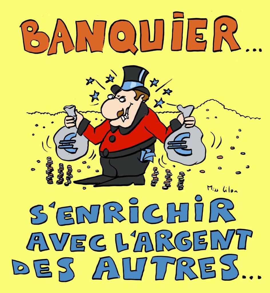 dessin presse humour banquier enrichissement image drôle argent frais bancaire